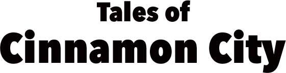 Tales of Cinnamon City